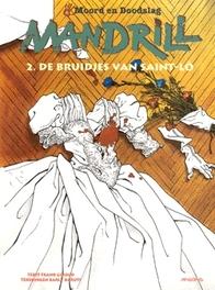 MOORD EN DOODSLAG 06. MANDRILL 2, DE BRUIDJES VAN SAINT-LO MOORD EN DOODSLAG, Paperback