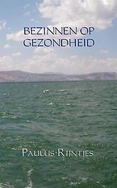 9789402163919 - BEZINNEN OP GEZONDHEID. Rijntjes, Paulus, Paperback - Boek
