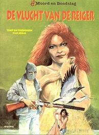 MOORD EN DOODSLAG 09. DE VLUCHT VAN DE REIGER MOORD EN DOODSLAG, Jokal, Paperback