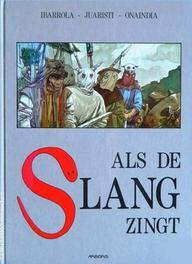 ARBORIS LUXEREEKS 24. ALS DE SLANG ZINGT ARBORIS LUXEREEKS, IBARROLA, JUARISTI / ONAINDI, Paperback