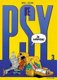 PSY 03. IK LUISTER De psy, BÉDU, CAUVIN, RAOUL, Paperback