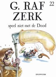 G.RAF ZERK 22. SPEEL NIET MET DE DOOD G.RAF ZERK, HARDY, MARC, CAUVIN, RAOUL, Paperback
