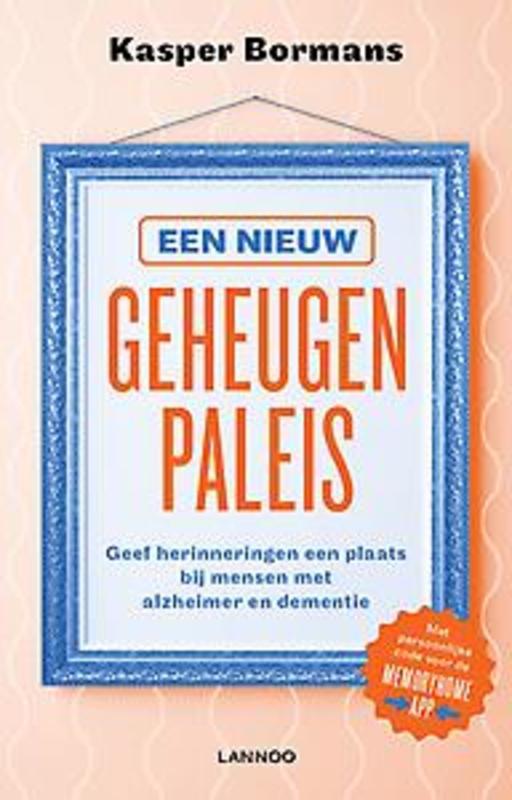9789401447409 - Een nieuw geheugenpaleis. Geef herinneringen een plaats bij mensen met dementie, Bormans, Kasper, Paperback - Boek