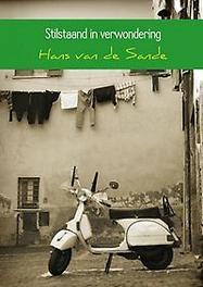 9789402164015 - Stilstaand in verwondering. een reis langs woongemeenschappen in Italië, Sande, Hans van de, Paperback - Boek