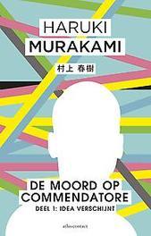 De moord op Commendatore Idea verschijnt, Murakami, Haruki, Hardcover