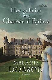 Het geheim van Chateau d´Epines roman, Melanie Dobson, Paperback