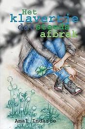 9789082713404 - Het klavertje dat steeds afbrak. Indarto, Amal, Paperback - Boek