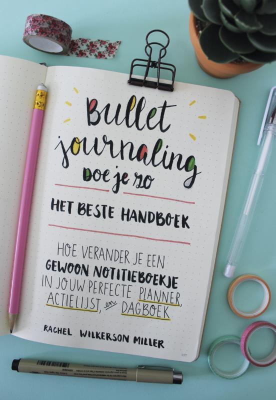 9789043920162 - Bullet Journaling - Zo werkt het. Hoe verander je een gewoon notitieboekje in JOUW perfecte planner, Wilkerson Miller, Rachel, Paperback - Boek