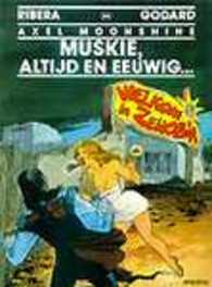 AXEL MOONSHINE 24. MUSKY, ALTIJD EN EEUWIG... AXEL MOONSHINE, RIBERA, JULIO, GODARD, CHRISTIAN, Paperback