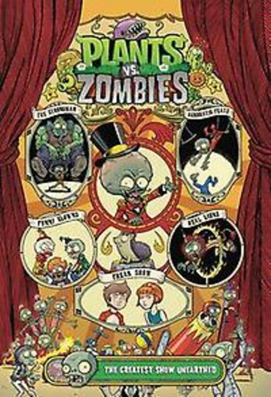 Plants Vs. Zombies The Greatest Show Unearthed, Paul Tobin, Hardcover