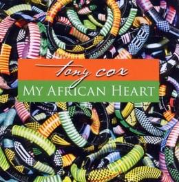 MY AFRICAN HEART TONY COX, CD