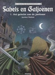 SABELS EN GALJOENEN 01. HET GEHEIM VAN DE JANITSAAR SABELS EN GALJOENEN, MASBOU, JEAN-LUC, AYROLES, ALAIN, Paperback