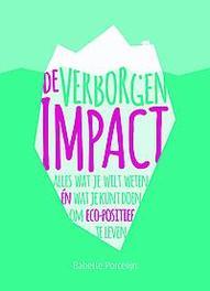 duurzaam product: De verborgen impact. Alles voor een eco-positief leven, Porcelijn, Babette, Paperback