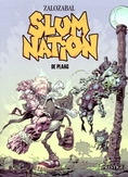 SLUM NATION 01. DE PLAAG