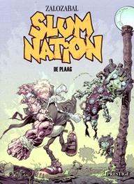 SLUM NATION 01. DE PLAAG SLUM NATION, ZALOZABAL, Paperback