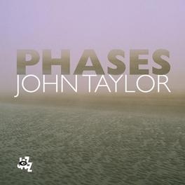 PHASES JOHN TAYLOR, CD