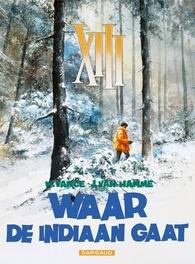 COLLECTIE XIII 02. WAAR DE INDIAAN GAAT COLLECTIE XIII, VANCE, WILLIAM, HAMME, JEAN VAN, Paperback