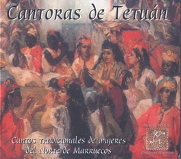 TRADITIONAL WOMEN'S SONGS ...FROM NORTH MOROCCO CANTORAS DE TETUAN, CD