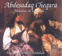 MELODIAS DE UNA VIDA ANDALUSIAN MORROCAN CLASSICAL MUSIC Audio CD, ABDESADAQ CHEQARA, CD
