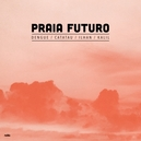 PRAIA FUTURO -DOWNLOAD- LP...