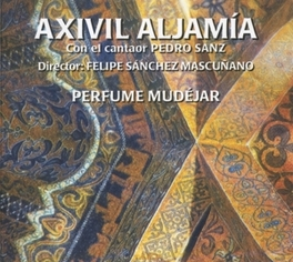 PERFUME MUDEJAR ...SANZ Audio CD, AXIVIL/PEDRO SAN ALJAMIA, CD