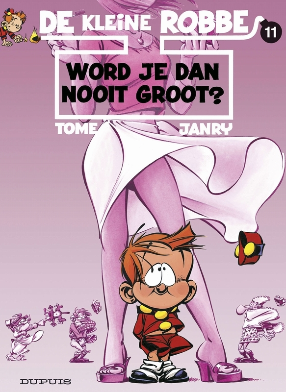 KLEINE ROBBE 11. WORD JE DAN NOOIT GROOT? KLEINE ROBBE, GEURTS, JANRY, TOME, PHILIPPE, Paperback
