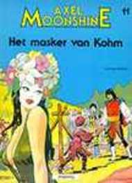 AXEL MOONSHINE 11. HET MASKER VAN KOHM AXEL MOONSHINE, RIBERA, JULIO, GODARD, CHRISTIAN, Paperback