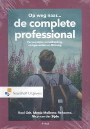 Op weg naar...de complete professional persoonlijke ontwikkeling, competenties en Bildung, Van der Sijde, Nico, Hardcover