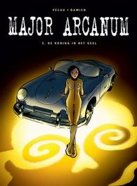 MAJOR ARCANUM HC02. DE KONING IN HET GEEL MAJOR ARCANUM, Pécau, Jean-Pierre, Hardcover