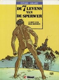 ZEVEN LEVENS VAN DE SPERWER HC02. HET UUR DER HONDEN ZEVEN LEVENS VAN DE SPERWER, JUILLARD, Hardcover