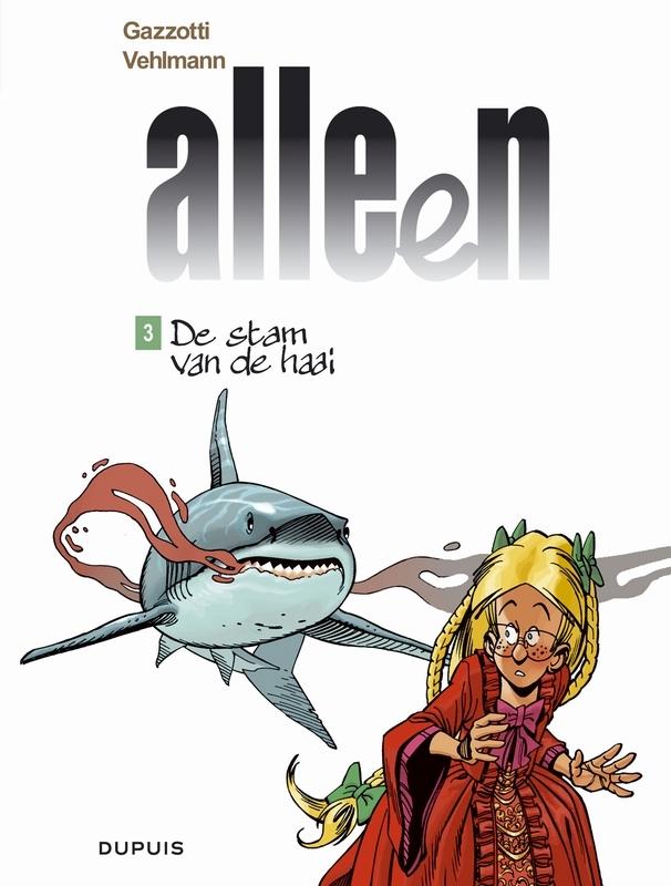 ALLEEN 03. DE STAM VAN DE HAAI ALLEEN, Vehlmann, Fabien, Paperback