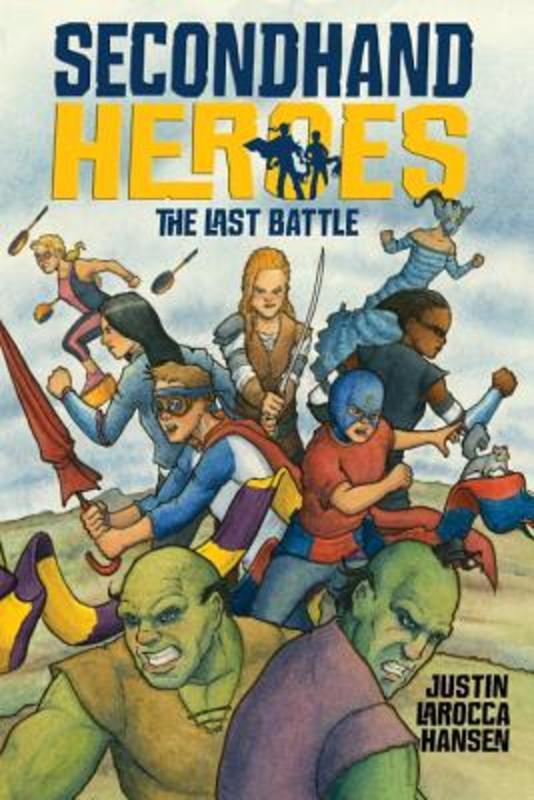 Secondhand Heroes The Last Battle, Justin, LaRocca Hansen, Paperback
