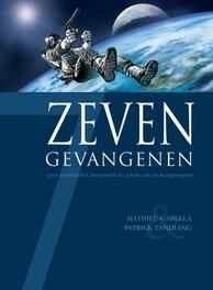 ZEVEN HC07. ZEVEN GEVANGENEN ZEVEN, Gabella, Mathieu, Hardcover
