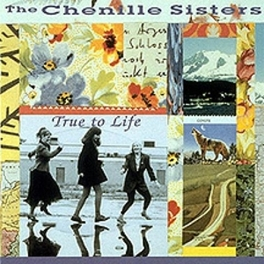 TRUE TO LIFE Audio CD, CHENILLE SISTERS, CD