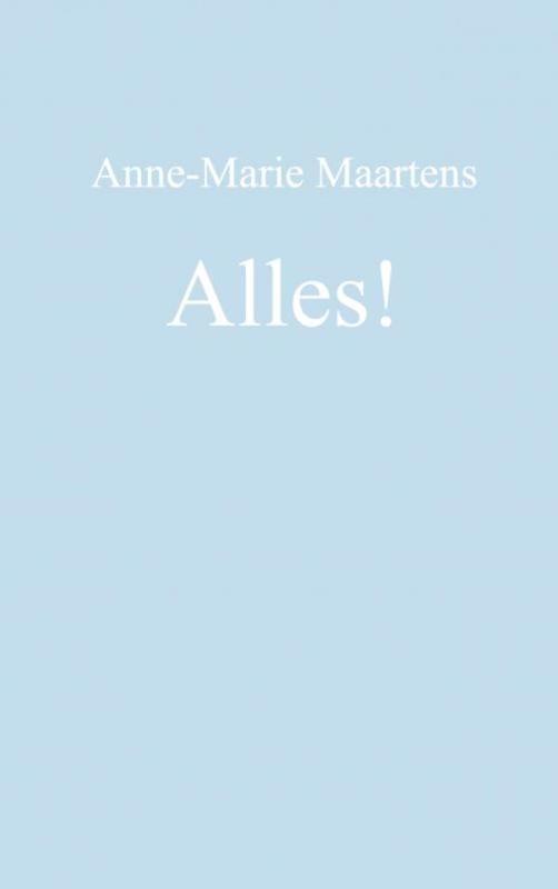 9789402164701 - Alles!. Anne-Marie Maartens, Paperback - Boek