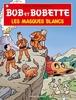 BOB ET BOBETTE 112. LES MASQUES BLANCS (NIEUWE COVER)