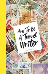 How to Be a Travel Writer