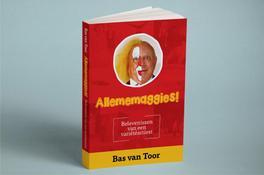 9789082724400 - Allememaggies!. belevenissen van een variété artiest, Toor, Bas van, Paperback - Boek