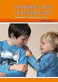 Aanraken, een levensbehoefte. aanraakspel in school en kinderopvang, Sluijter, Marijke, Paperback