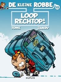 KLEINE ROBBE 15. LOOP RECHTOP! KLEINE ROBBE, GEURTS, JANRY, TOME, PHILIPPE, Paperback