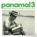 PANAMA! 3: CALYPSO,.. .. CUMBIA TIPICA ON THE ISTHMUS 1960-75