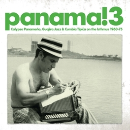 PANAMA! 3: CALYPSO,.. .. CUMBIA TIPICA ON THE ISTHMUS 1960-75 V/A, LP