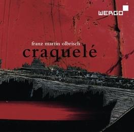 CRAQUELE:FOR LARGE ORCHES HR-SINFONIE ORCHESTER/YURI MATSUZAKI F.M. OLBRISCH, CD