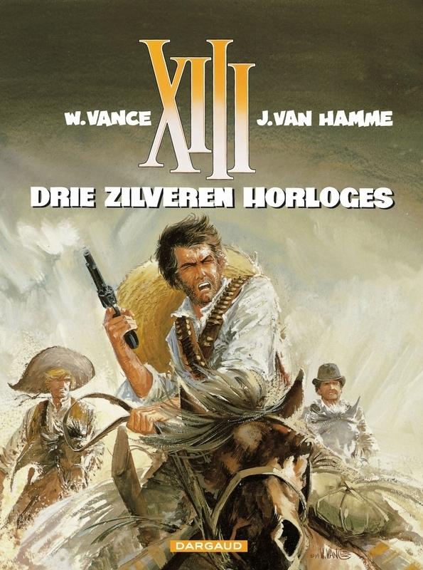 COLLECTIE XIII 11. DRIE ZILVEREN HORLOGES COLLECTIE XIII, VANCE, WILLIAM, HAMME, JEAN VAN, Paperback