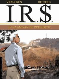 I.R.$. 12. IN NAAM VAN DE PRESIDENT I.R.$., Desberg, Stephen, Paperback