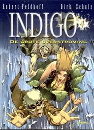 INDIGO 04. DE GROTE OVERSTROMING INDIGO, SCHULZ, DIRK, FELDHOFF, ROBERT, Paperback