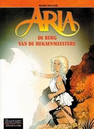ARIA 02. DE BERG VAN DE HEKSENMEESTER ARIA, Weyland, Michel, Paperback