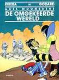 AXEL MOONSHINE 28. DE OMGEKEERDE WERELD AXEL MOONSHINE, RIBERA, JULIO, GODARD, CHRISTIAN, Paperback