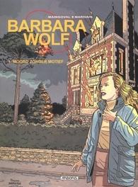 BARBARA WOLF 01. MOORD ZONDER MOTIEF BARBARA WOLF, MARIVAIN, BRUNO, MAINGOVAL, FRANCOIS, Paperback