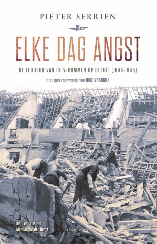 Elke dag angst de terreur van de V-bommen op België (1944-1945), Serrien, Pieter, Paperback